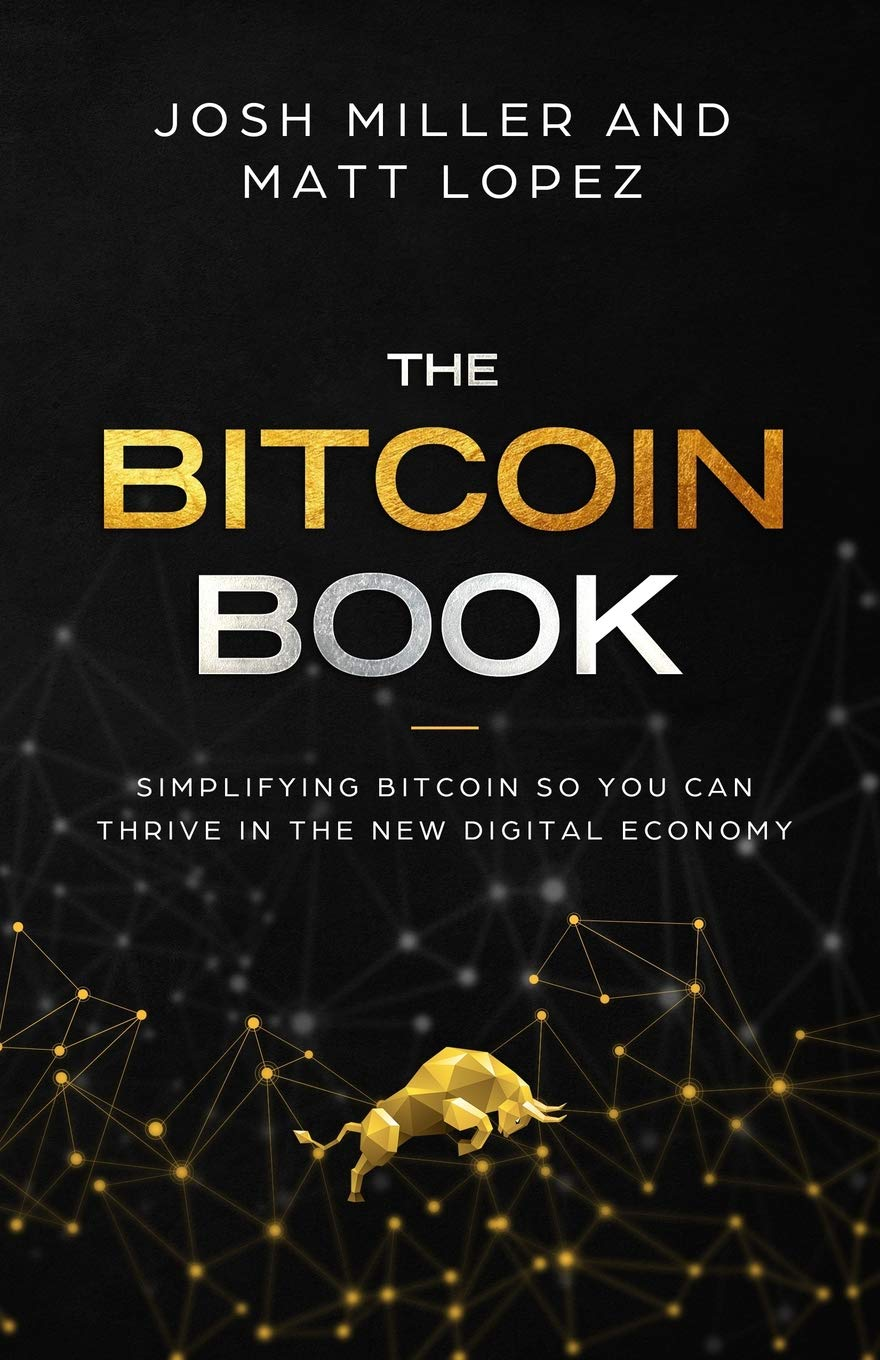 The Bitcoin Book: Simplifying Bitcoin So You Can Thrive In The New Digital Economy