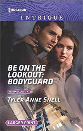 [Be on the Lookout: Bodyguard] (By (author)  Tyler Anne Snell) [published: July, 2016]