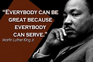 Everybody can be Great Because Everybody can Server Dr. Martin Luther King Jr. Quote Motivational Educational Inspirational Poster 12-Inches by 18-Inches Print Wall Art CAP00015