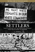 Settlers: The Mythology of the White Proletariat from Mayflower to Modern (Kersplebedeb)