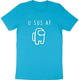 U Sus AF Among Imposter Suspicious Funny Us Video Game Meme Saying Mens Womens Tee Unisex Camiseta