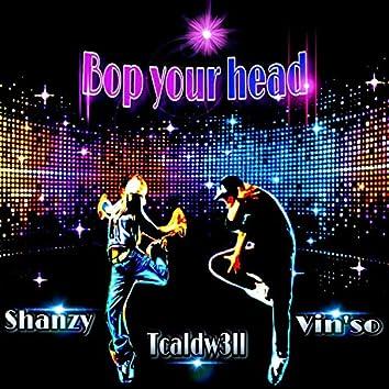 Bop your head