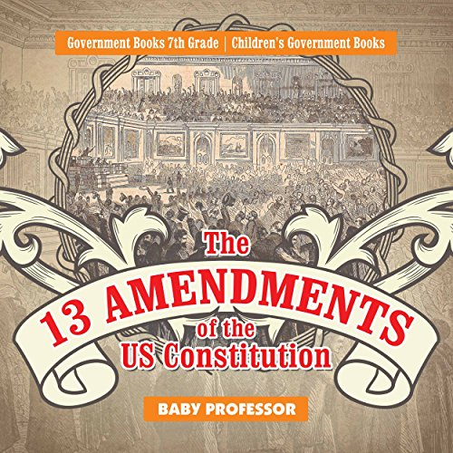 Book's Cover of The 13 Amendments of the US Constitution - Government Books 7th Grade   Children's Government Books (English Edition) Versión Kindle