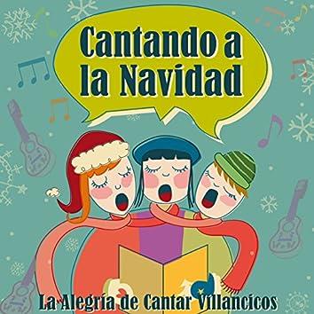 Cantando a la Navidad. La Alegría de Cantar Villancicos