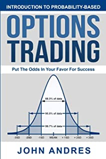 Introduction to Probability-Based Options Trading: Put The Odds In Your Favor For Success