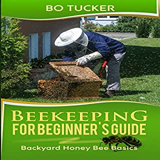 Beekeeping for Beginner's Guide: Backyard Honey Bee Basics audiobook cover art