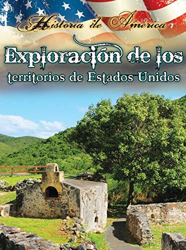 Exploracíon de los territorios de estados unidos (History of America) (Spanish Edition)