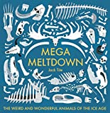 ice age mammals - Mega Meltdown: The Weird and Wonderful Animals of the Ice Age