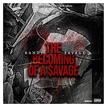 The Becoming of a $avage
