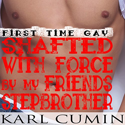 Shafted with Force by my Friend's Step-Brother audiobook cover art