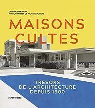 MAISONS CULTES - TRESORS DE L'ARCHITECTURE DEPUIS 1900 (French Edition)