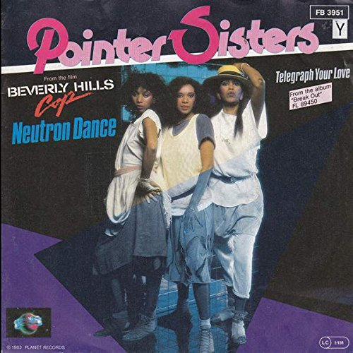 Pointer Sisters / Neutron Dance / Telegraph Your Love / from the film BEVERLY HILLS Cop / Bildhülle 1983 / PLANET RECORDS # FB 3951