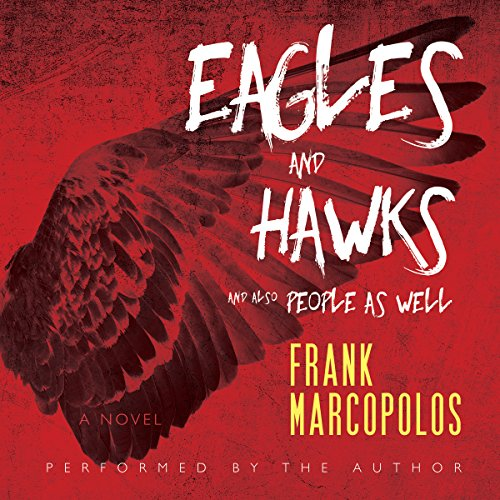 Eagles and Hawks and also People as Well: A Novel audiobook cover art