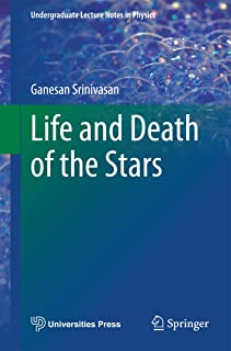 Life and Death of the Stars (Undergraduate Lecture Notes in Physics)