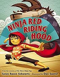 Ninja Red Riding HoodbyCorey Rosen Schwartz, illustrated by Dan Santat