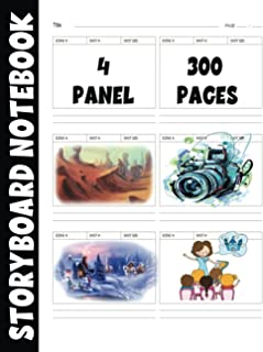 Storyboard Notebook: Blank Storyboard Sketchbook, Template Book With 4 Panels - 300 Pages for Storytelling - Animation Sto...