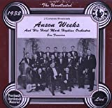 The Uncollected Anson Weeks and His Hotel Mark Hopkins Orchestra San Francisco : 2 Complete Broadcasts : 1932 Live