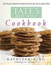 Tate's Bake Shop Cookbook: The Best Recipes from Southampton's Favorite Bakery for Homestyle Cookies, Cakes, Pies, Muffins...