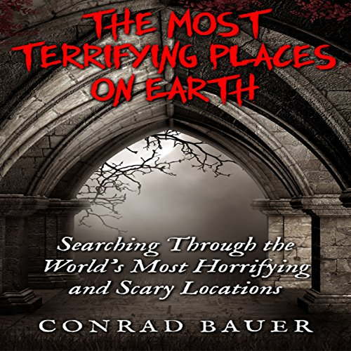 The Most Terrifying Places on Earth Titelbild