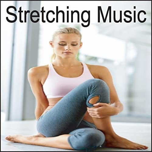 Stretching Music: Music to Stretch By, Exercise Music ...