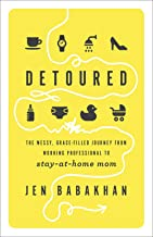 Detoured: The Messy, Grace-Filled Journey from Working Professional to Stay-at-Home Mom