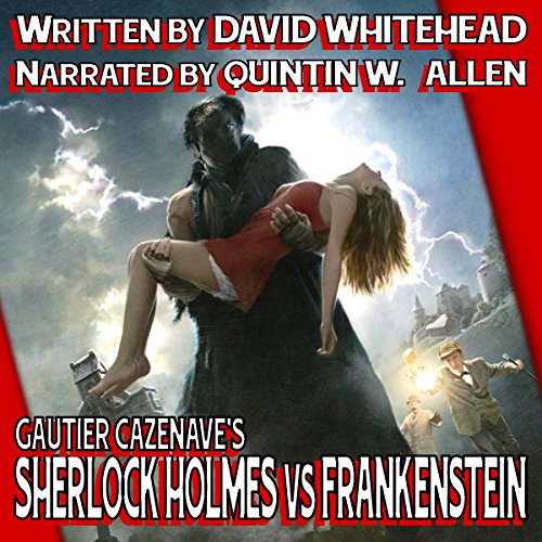 Sherlock Holmes vs. Frankenstein                   By:                                                                                                                                 David Whitehead                               Narrated by:                                                                                                                                 Quintin W Allen                      Length: 4 hrs and 29 mins     3 ratings     Overall 2.3