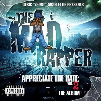 "Deric ""D-Dot"" Angelettie Presents: Appreciate the Hate Vol. 2"