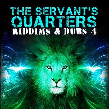 The Servant's Quarters: Riddims & Dubs 4