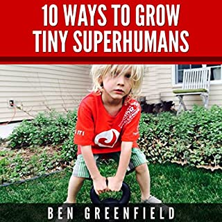 10 Ways to Grow Tiny Superhumans cover art