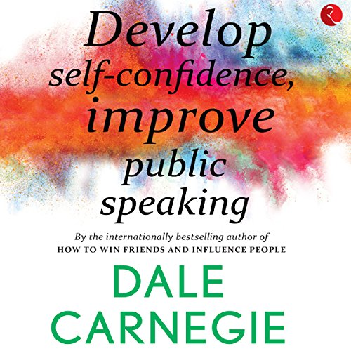 Develop Self-Confidence, Improve Public Speaking audiobook cover art