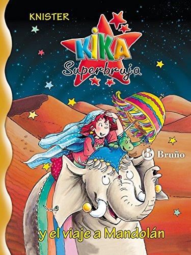 Kika Superbruja y el viaje a Mandolán (Castellano - A PARTIR DE 8 AÑOS - PERSONAJES - Kika Superbruja nº 21)