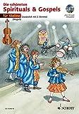 The Most Beautiful Spirituals & Gospels +CD: sehr leicht bearbeitet. 1-2 Violinen. Ausgabe...