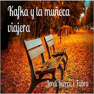 Kafka y la Muñeca Viajera                   Autor:                                                                                                                                 Jordi Sierra i Fabra                               Sprecher:                                                                                                                                 Fernando Caride                      Spieldauer: 1 Std. und 49 Min.     1 Bewertung     Gesamt 5,0