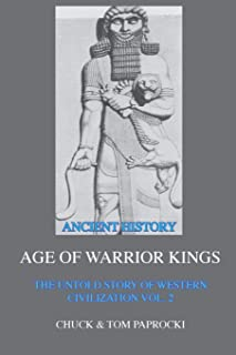 The Untold Story of Western Civilization Vol. 2: The Age of Warrior Kings