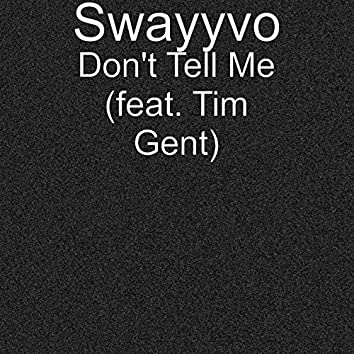 Don't Tell Me (feat. Tim Gent)