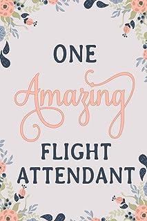 One Amazing Flight Attendant: Flight Attendant Notebook | Flight Attendant Journal | Flight Attendant Workbook | Flight At...