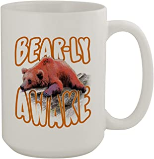 Bearly Awake #356 - Funny Humor Ceramic 15oz Coffee Mug Cup
