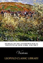 Journal of the Anthropological Institute of New-York, Volume I