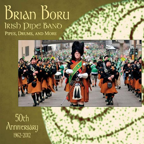 Brian Boru Irish Pipe Band 50th Anniversary