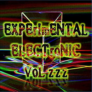 Experimental Electronic Vol ZZZ (Strange Electronic Experiments blending Darkwave, Industrial, Chaos, Ambient, Classical and Celtic Influences)