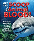 Get the Scoop on Animal Blood: From Great White Sharks to Blood-Squirting Lizards, 251 Cool Facts