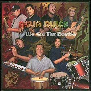 We Got the Bomba by Agua Dulce (2005-05-30)