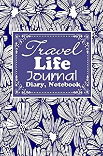 Travel Life Journal Diary, Notebook: Destination Travel Diary | Emergency Contacts | Insurance | Packing List | Trip itinerary | Activity Planner | Notes