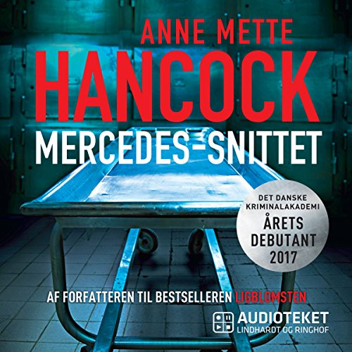 Mercedes-snittet                   By:                                                                                                                                 Anne Mette Hancock                               Narrated by:                                                                                                                                 Jon Lange                      Length: 8 hrs and 1 min     Not rated yet     Overall 0.0