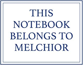 This Notebook Belongs to Melchior