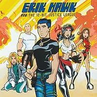 Erik Hawk & the 12-Bit Justice League