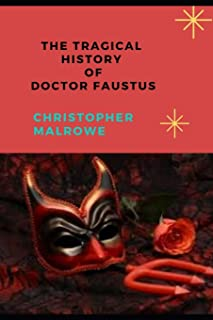 THE TRAGICAL HISTORY OF DOCTOR FAUSTUS (Annotated)