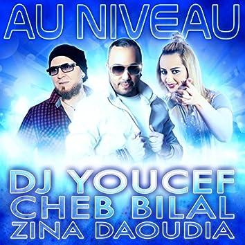 Au niveau (feat. Cheb Bilal, Zina Daoudia)
