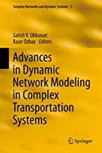 Advances in Dynamic Network Modeling in Complex Transportation Systems (Complex Networks and Dynamic Systems Book 2)
