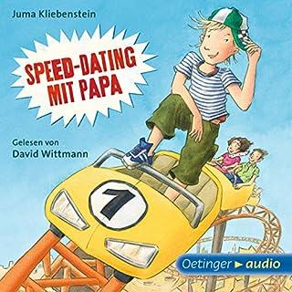 Speed-Dating mit Papa                   Autor:                                                                                                                                 Juma Kliebenstein                               Sprecher:                                                                                                                                 David Wittmann                      Spieldauer: 1 Std. und 56 Min.     4 Bewertungen     Gesamt 5,0